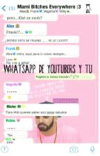 Whatsapp De Youtubers Y Tu by Xxwigettaz4xX