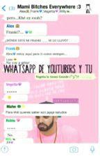 Whatsapp De Youtubers Y Tu by Xxwigettaz4xX