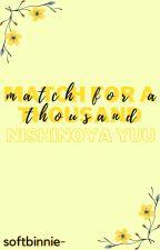 Match For a Thousand: Nishinoya Yuu {Completed} by nishinoooya