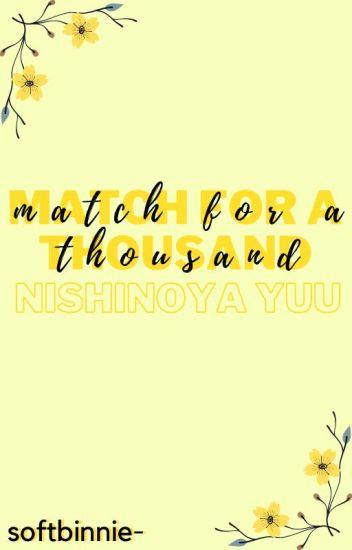 match for a thousand 》nishinoya yuu