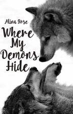 Where My Demons Hide | Wattys 2017 by BookWorm0006