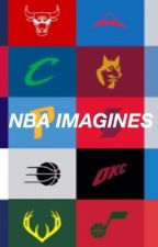 NBA imagines (Requests OPEN) by goldenxblasian