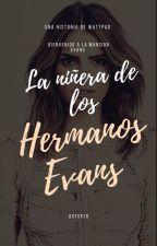La Niñera De Los Hermanos Evans by DoTCr18