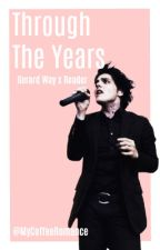Gerard Way X Reader  by MyCoffeeRomance