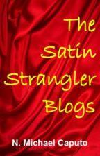 The Satin Strangler Blogs (satire about a female serial killer) by NMichaelCaputo