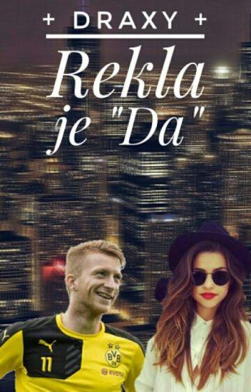"Rekla Je ,,Da""    Marco Reus"