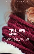 Tell Her About It by 18gooda