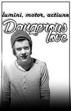 Lumini, motor , acțiune: Dangerous Love by cristinemarie29