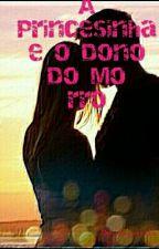 A Princesinha e o Dono Do Morro  by AndressaGabi2