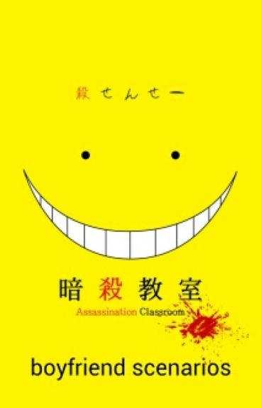 Assassination Classroom Boyfriend Scenarios