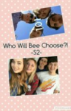 Who Will Bee Choose?! (S2) [COMPLETED] by ImObsessedXD