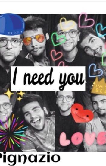I need you ~Pignazio~