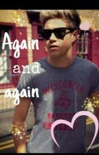 Again and again <3 (Fortsetzung von 'Loved by a Badboy' Niall Horan) by _beautiful_rose