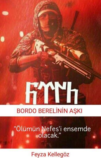BORDO BERELİNİN AŞKI (TAMAMLANDI)