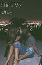 She's My Drug by SmilingBeveridge