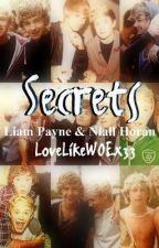 Secrets - Niam {LiamPayne&NiallHoran} Love Story by LoveLikeWOEx33