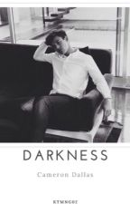 Darkness ~Cameron Dallas ff. HUN~ by ktmng02