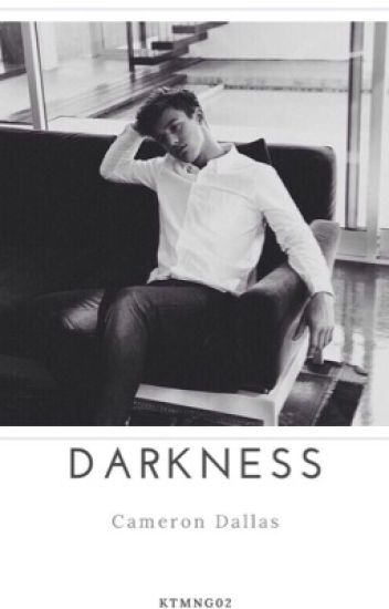 Darkness ~Cameron Dallas ff. HUN~