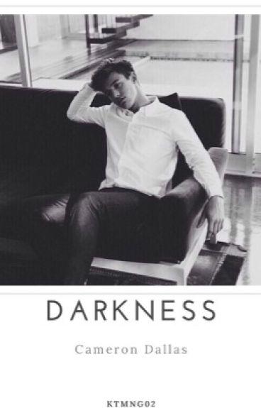 Darkness ~Cameron Dallas ff. HUN~