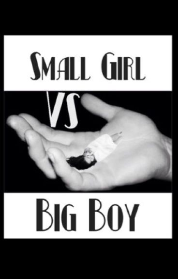Small Girl vs Big Boy