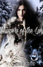 Whispers of  the Luna #Wattys2018 by RaineSong