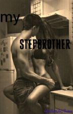 My Stepbrother  by BitchImAwsome