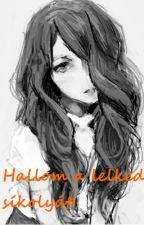Hallom a lelked sikolyát (Naruto fanfic) by Gittuska