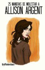 ✔25 Maneras de Molestar a Allison Argent [2]✔ by madredhead-
