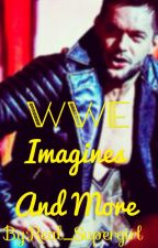 Wwe Imagines and More!  by BulletClubVillainess