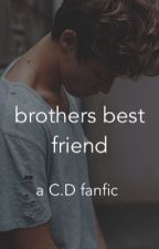 Brothers best friend ~ a C.D fanfic by whattchawant