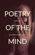 Poetry Of The Mind by JustADreamingDreamer