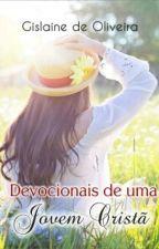 Devocionais de uma jovem cristã by GislainedeOliveira