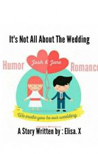 It's Not All About The Wedding 1+2  (Shqip) [Unedited] by MadLand