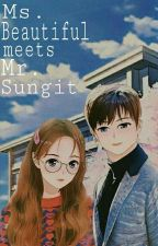 Ms. Beautiful Meets Mr. Sungit [UNEDITED] by KayeGerala2830