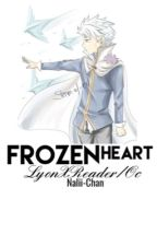 Lyon Vastia X Reader /OC || Frozen Heart by Nalii-Chan