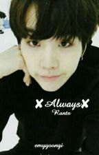 ✘Always - Rants✘ by emyyoongi