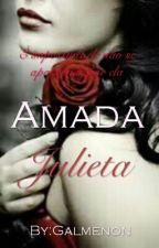 Amada Julieta by Galmenon