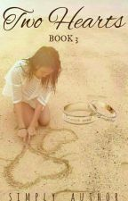 TWO HEARTS (Book 3) by simply_author