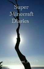 Super Minecraft Diaries (Slymau) (discontinued) by ready_set_read08