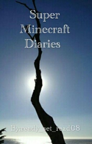 Super Minecraft Diaries (Slymau) (on hold)