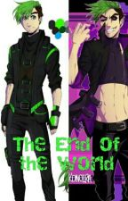 The End Of The World by Danandphilfan1