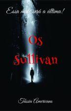 Os Sullivan by Contos9