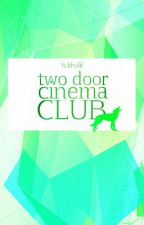Two Door Cinema Club by parlers