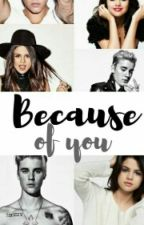 Because of you by doloresxmccann