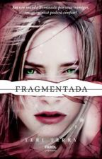 Fragmentada -Teri Terry by Jey_rosa