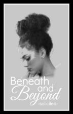 Beneath and Beyond by solicited