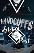 Handcuffs, Latched to the Past by pricefieldpower