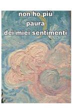 Non ho più paura dei miei sentimenti by BrunaMontella