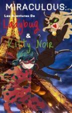 Miraculous: Las Aventuras De Ladybug Y Kitty Noir. by Alexis-Wolf
