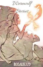 Werewolf Stories by rosalie279